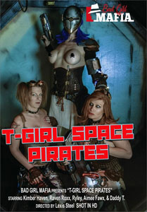 T-Girl Space Pirates – Bad Girl Mafia
