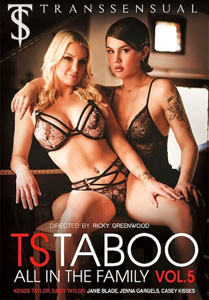 TS Taboo #5: All In The Family – Transsensual