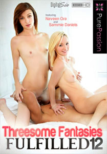 Threesome Fantasies Fulfilled #12 – Pure Passion