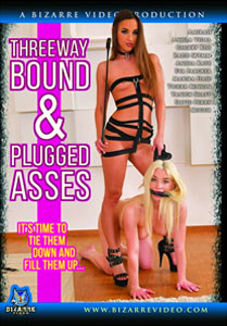 Threeway Bound & Plugged Asses – Bizarre Video