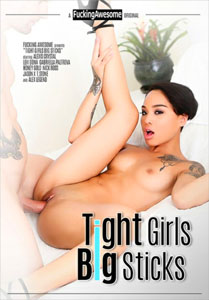 Tight Girls Big Sticks – Fucking Awesome