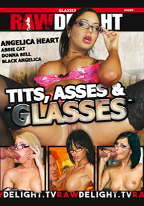 Tits, Asses & Glasses – Raw Delight
