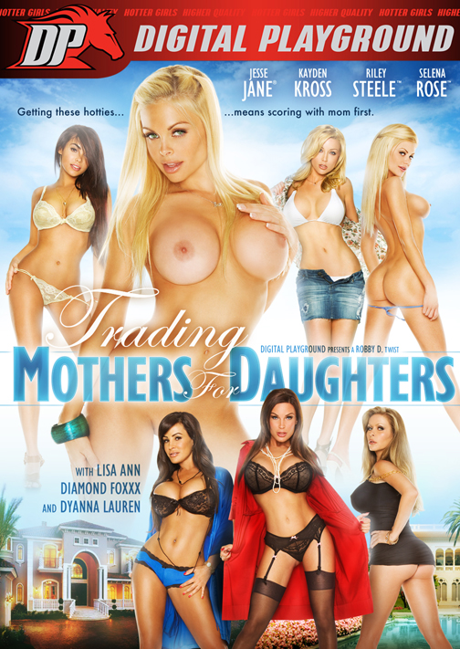 Trading Mothers for Daughters  – Digital Playground