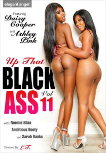 Up That Black Ass #11 – Elegant Angel