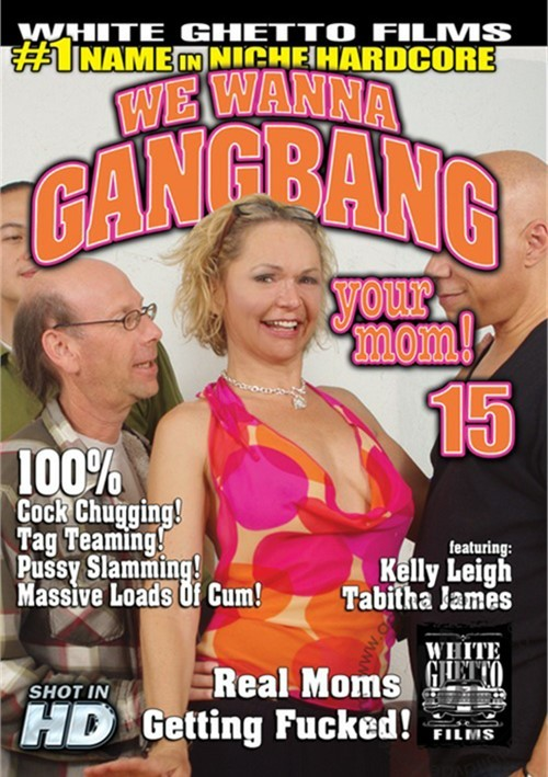 We Wanna Gangbang Your Mom #15 – White Ghetto