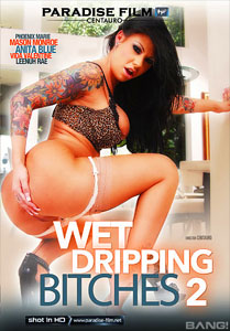 Wet Dripping Bitches #2 – Paradise Film