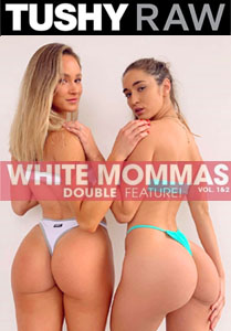 White Mommas – Tushy Raw