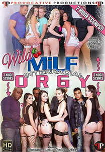 Wild Milf Interracial Orgy – Provocative Productions