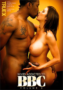 Wives Addicted To BBC #2 – True X
